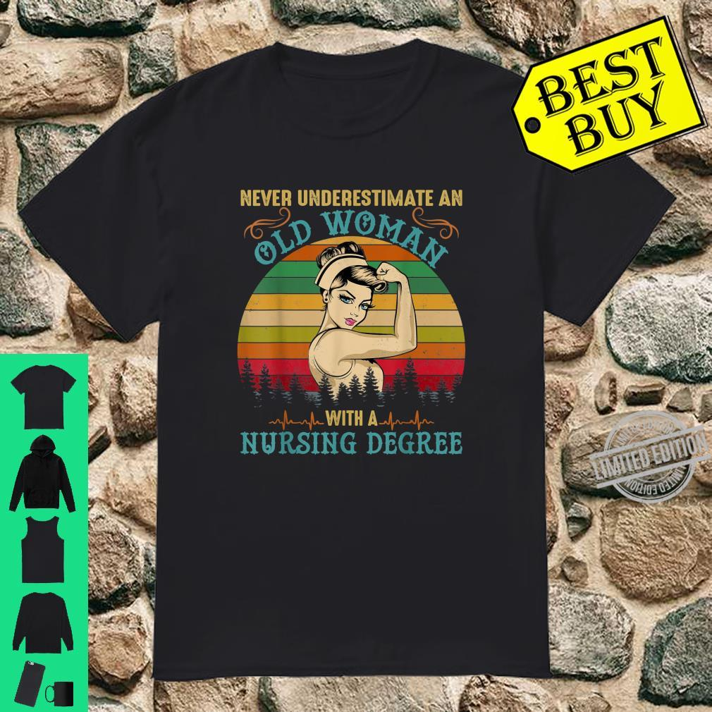 Never Underestimate An Old With A Nursing Degree Shirt