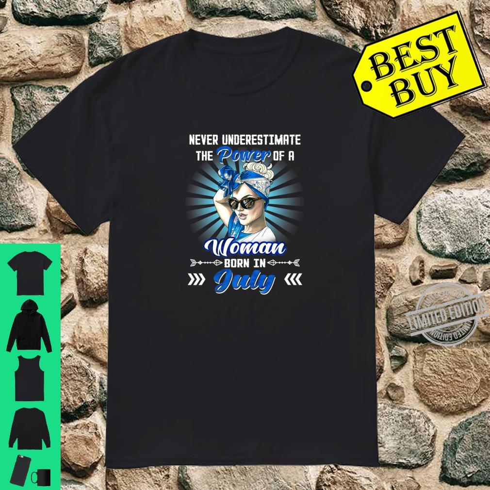 Never Underestimate The Power Of A Born In July Shirt