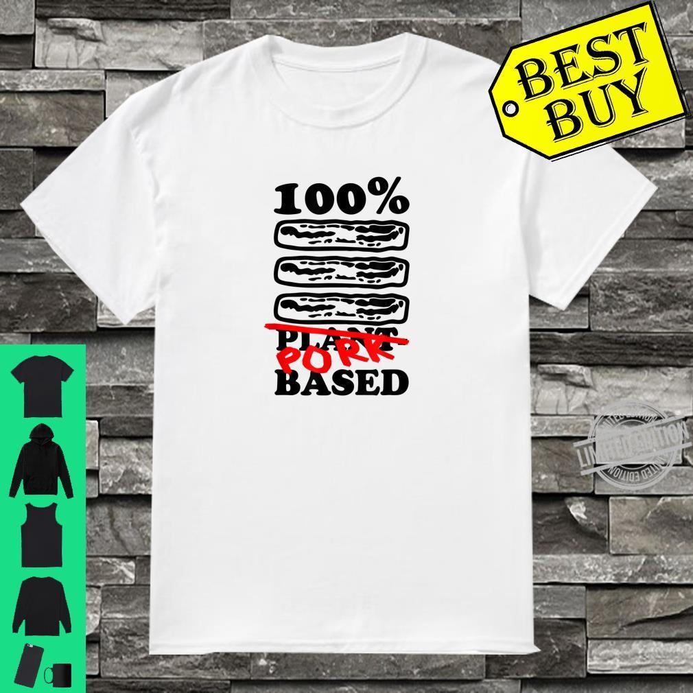 One Hundred Percent Pork Based Bacon Shirt