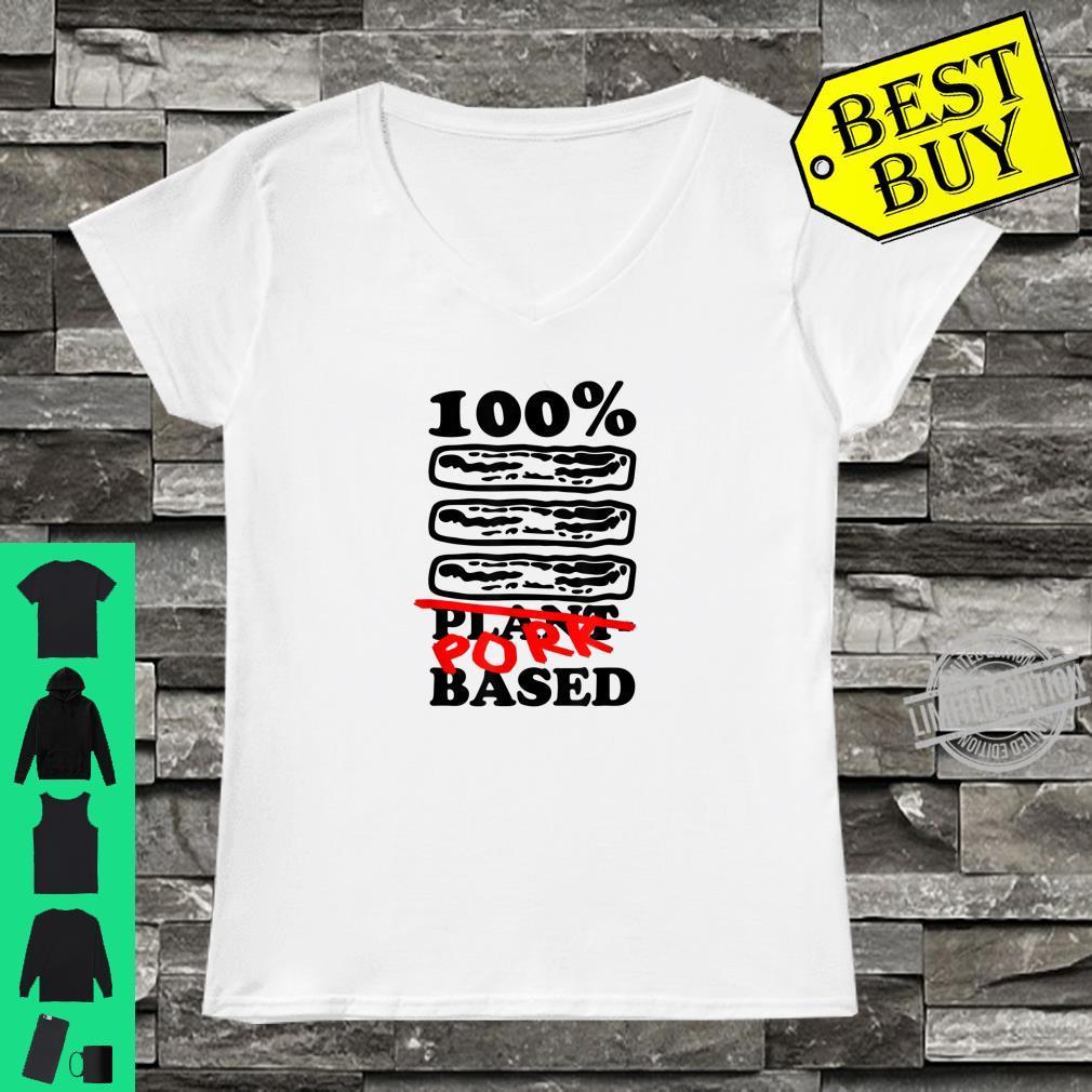One Hundred Percent Pork Based Bacon Shirt ladies tee