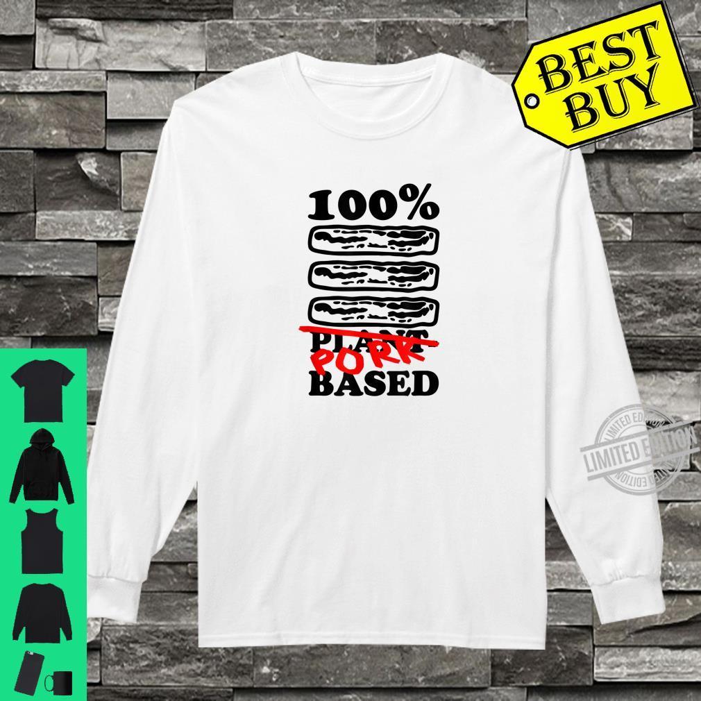 One Hundred Percent Pork Based Bacon Shirt long sleeved