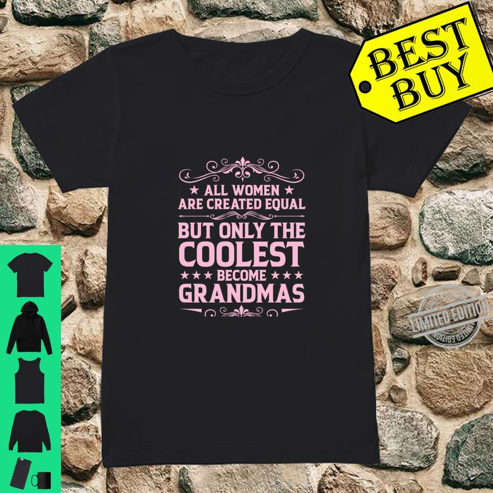 Only The Coolest Become A Grandmas Grandma Shirt ladies tee