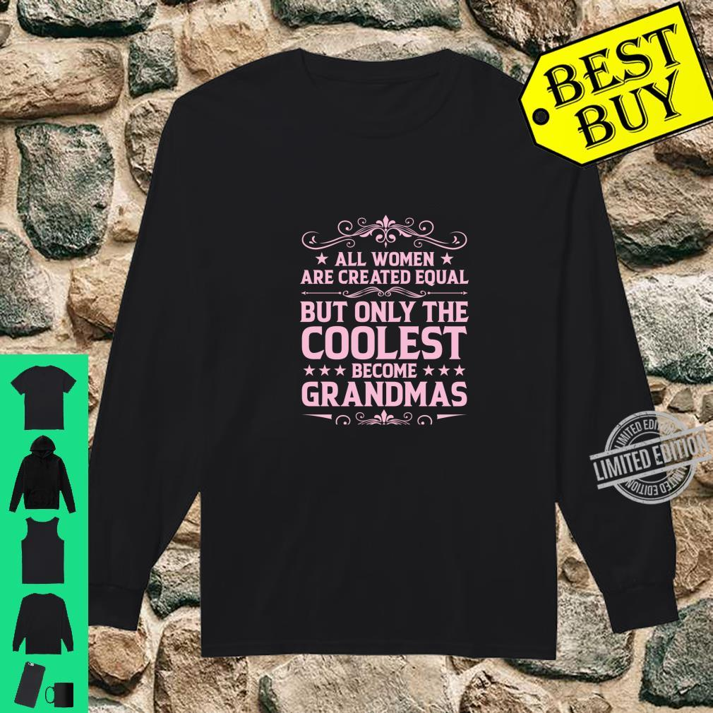 Only The Coolest Become A Grandmas Grandma Shirt long sleeved