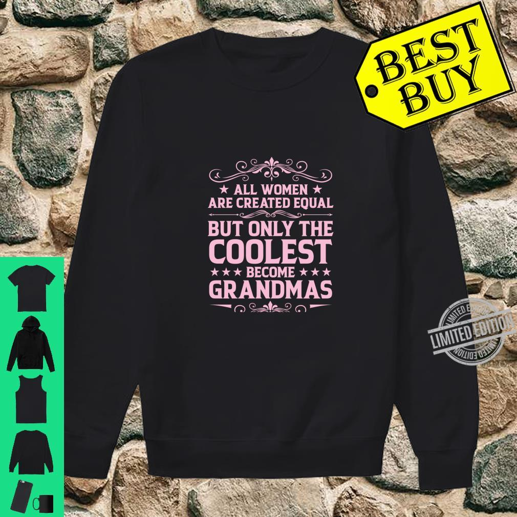 Only The Coolest Become A Grandmas Grandma Shirt sweater