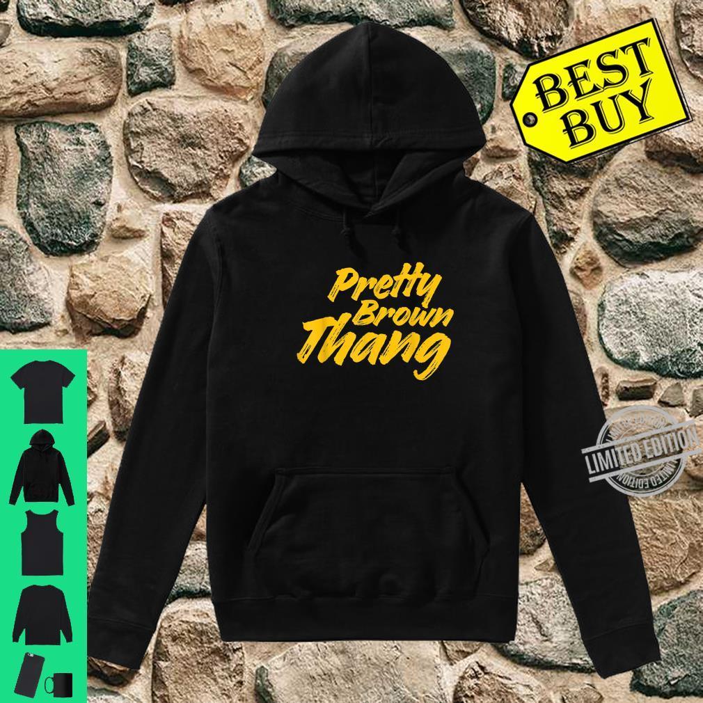Pretty Brown Thang, Black Shirt hoodie