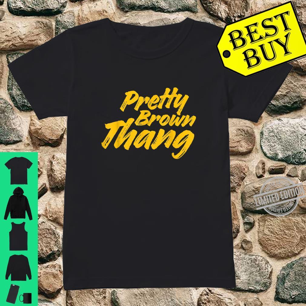 Pretty Brown Thang, Black Shirt ladies tee