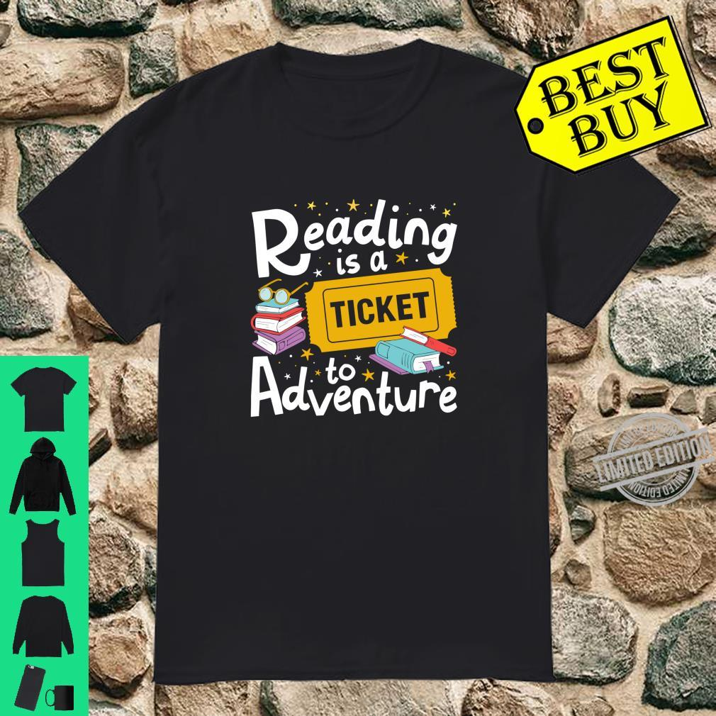 Reading is a Ticket to Adventure Read Books Bookworm Nerdy Shirt