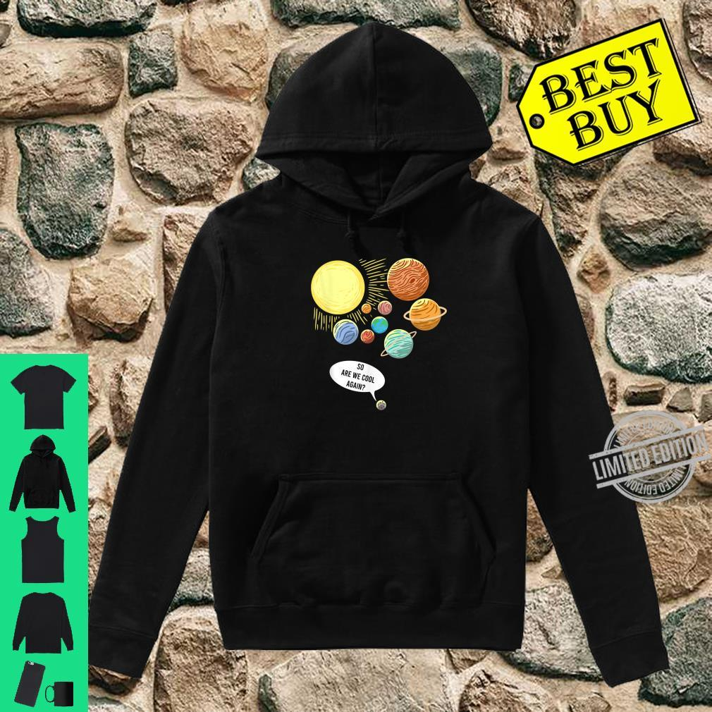 So Are We Cool Again Pluto Art Planet Astronomy Shirt hoodie