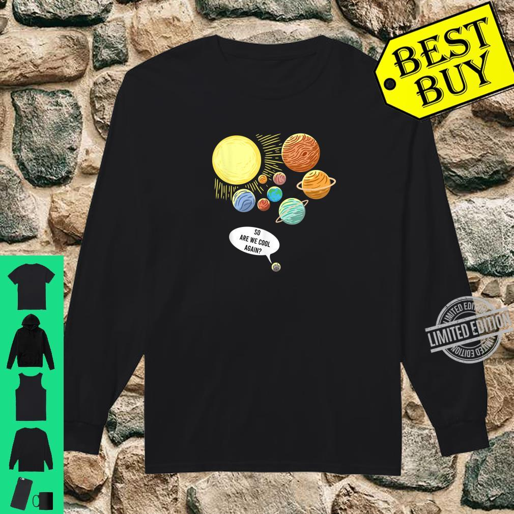 So Are We Cool Again Pluto Art Planet Astronomy Shirt long sleeved