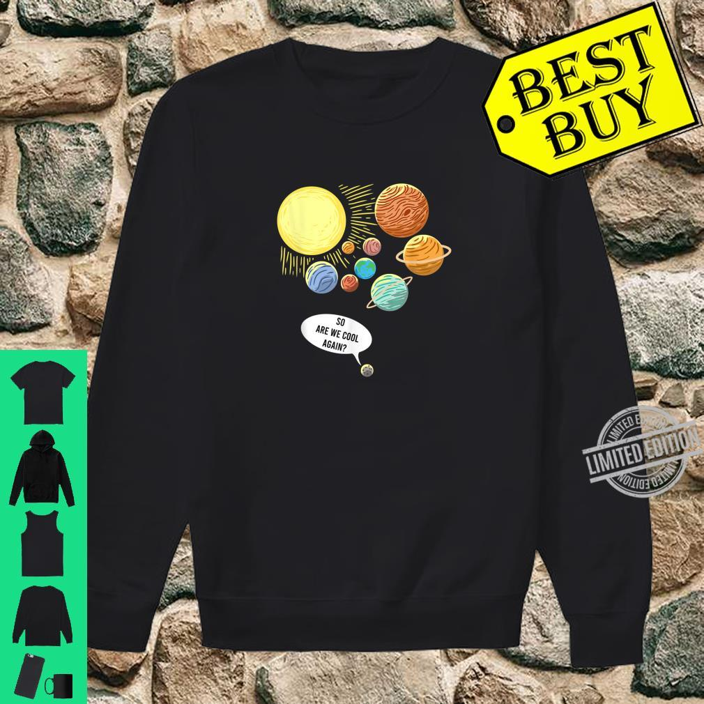 So Are We Cool Again Pluto Art Planet Astronomy Shirt sweater