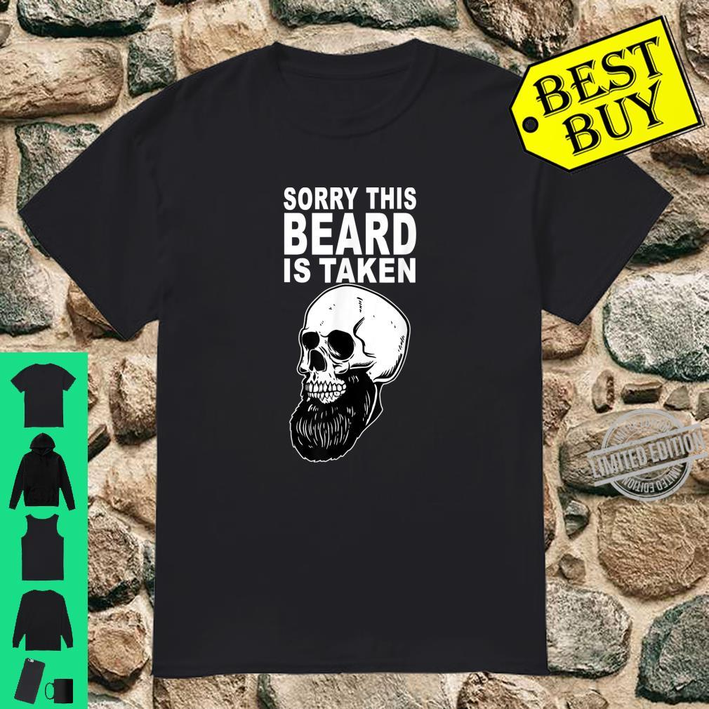Sorry This Beard Is Taken for Bearded Husband Shirt