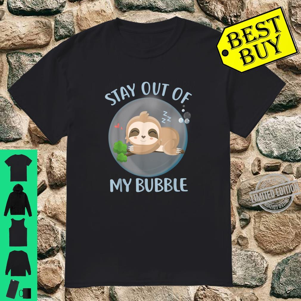 Stay Out Of My Bubble Cute Sloth Lazy Animal Shirt