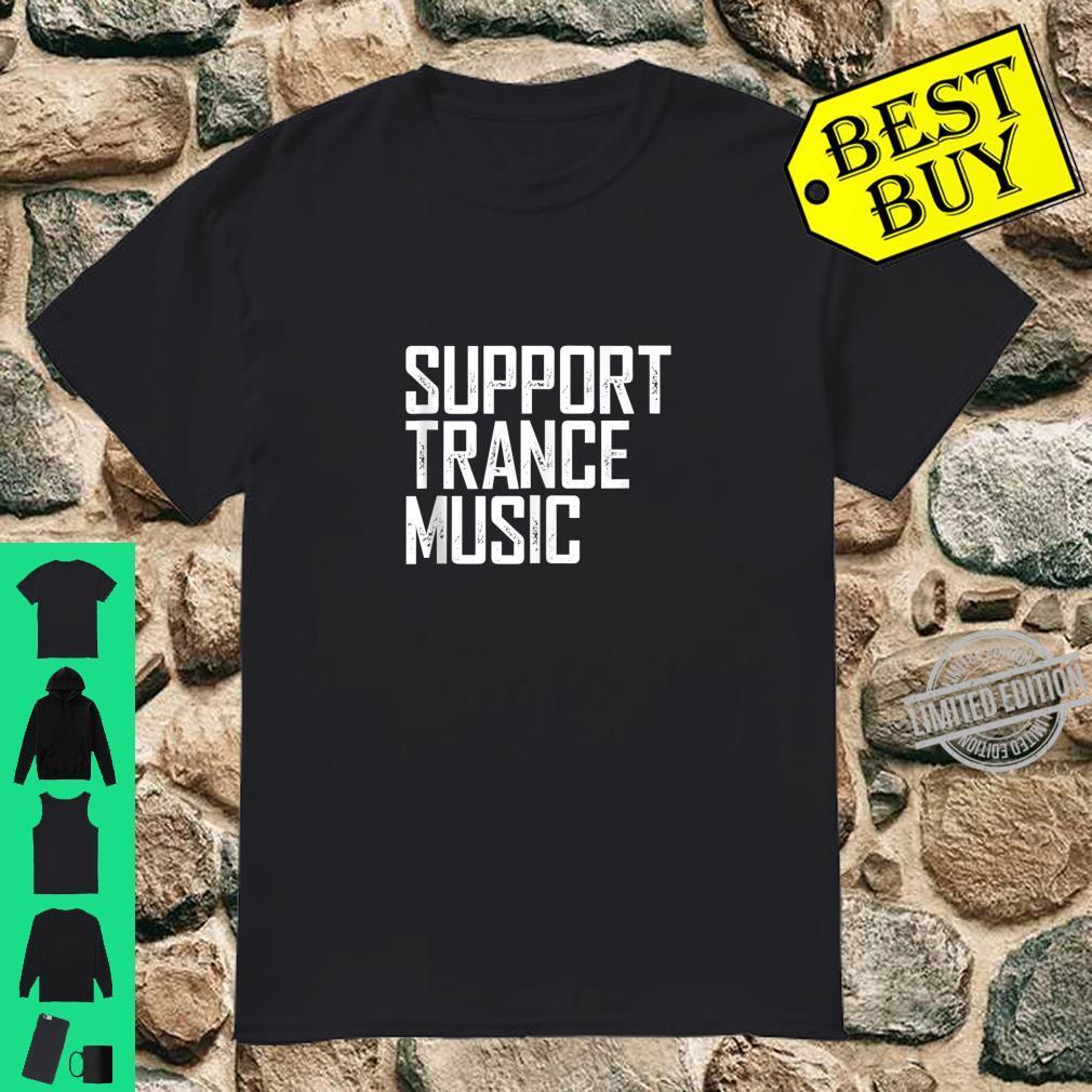 Support Trance Music EDM Rave DJ Shirt