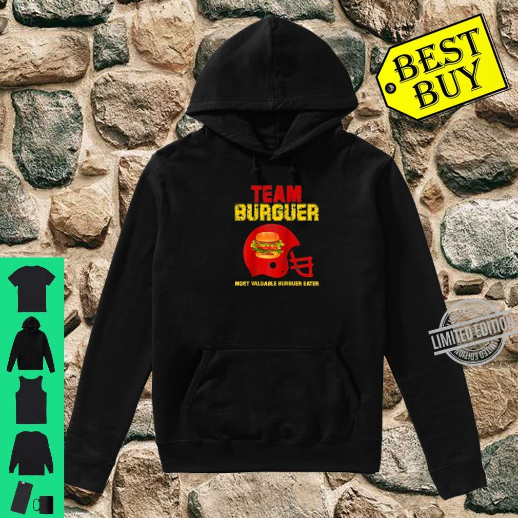 Team Burger Football Game Fan Most Valuable Surguer eater Shirt hoodie