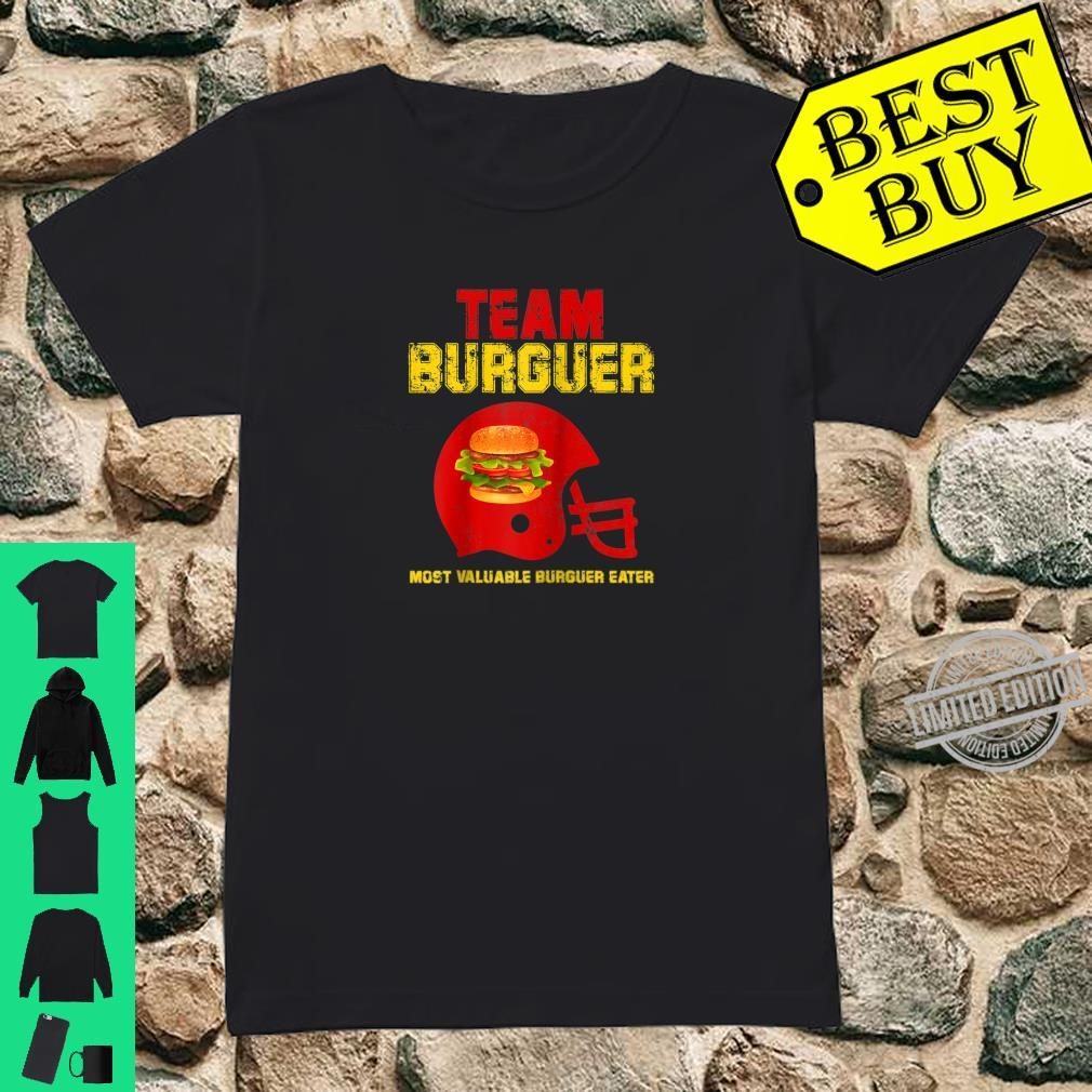 Team Burger Football Game Fan Most Valuable Surguer eater Shirt ladies tee