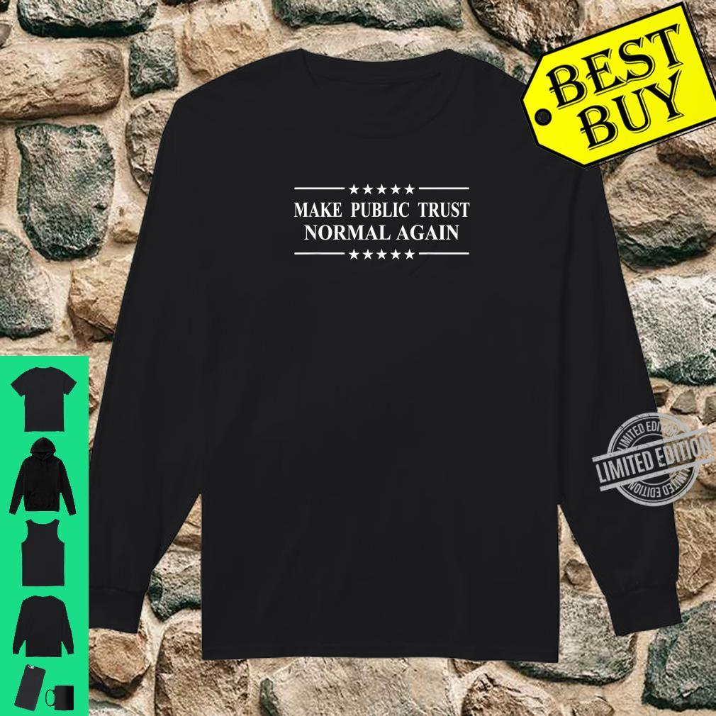 The Public Trust Make It Normal Again Shirt long sleeved