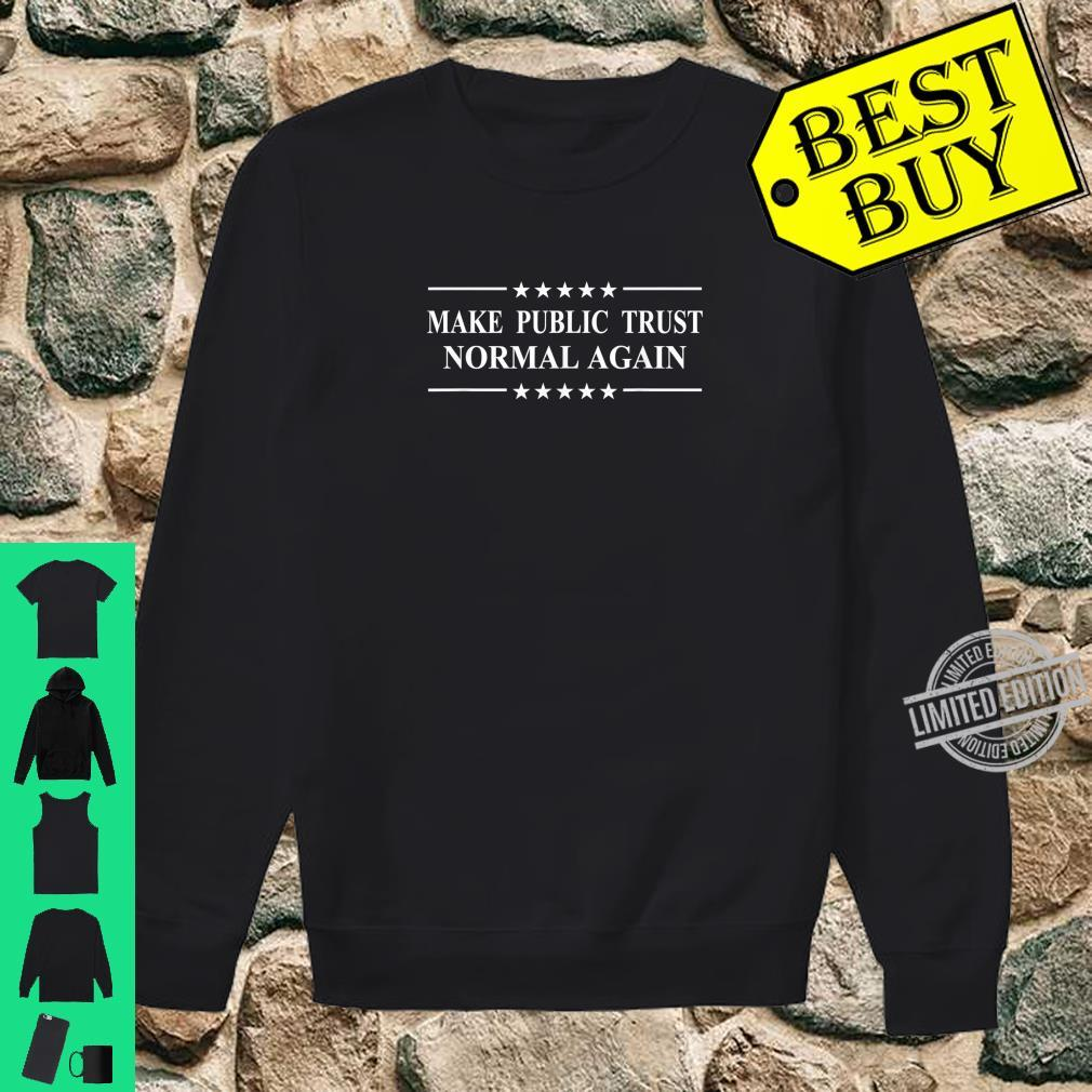 The Public Trust Make It Normal Again Shirt sweater