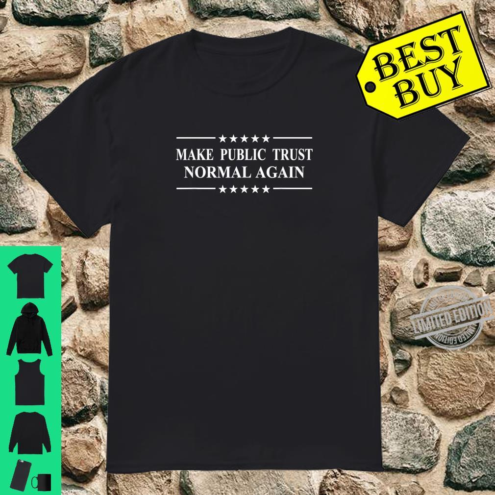 The Public Trust Make It Normal Again Shirt
