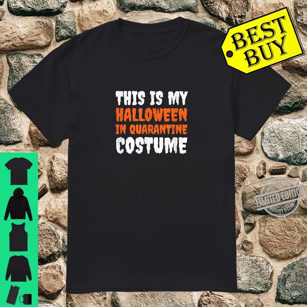 This is My Halloween In Quarantine Costume Shirt