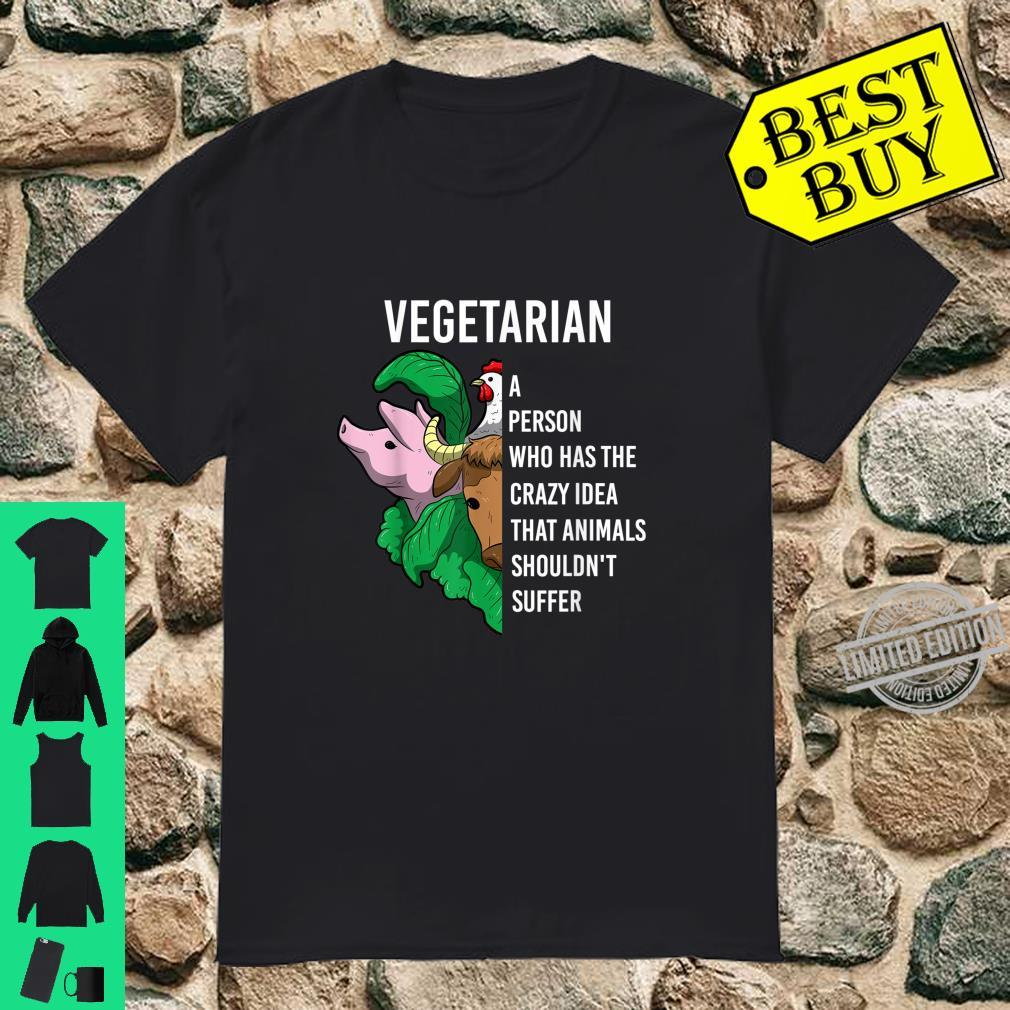 Vegetarian Definition Quote Animals Shouldn't Suffer Vegan Shirt