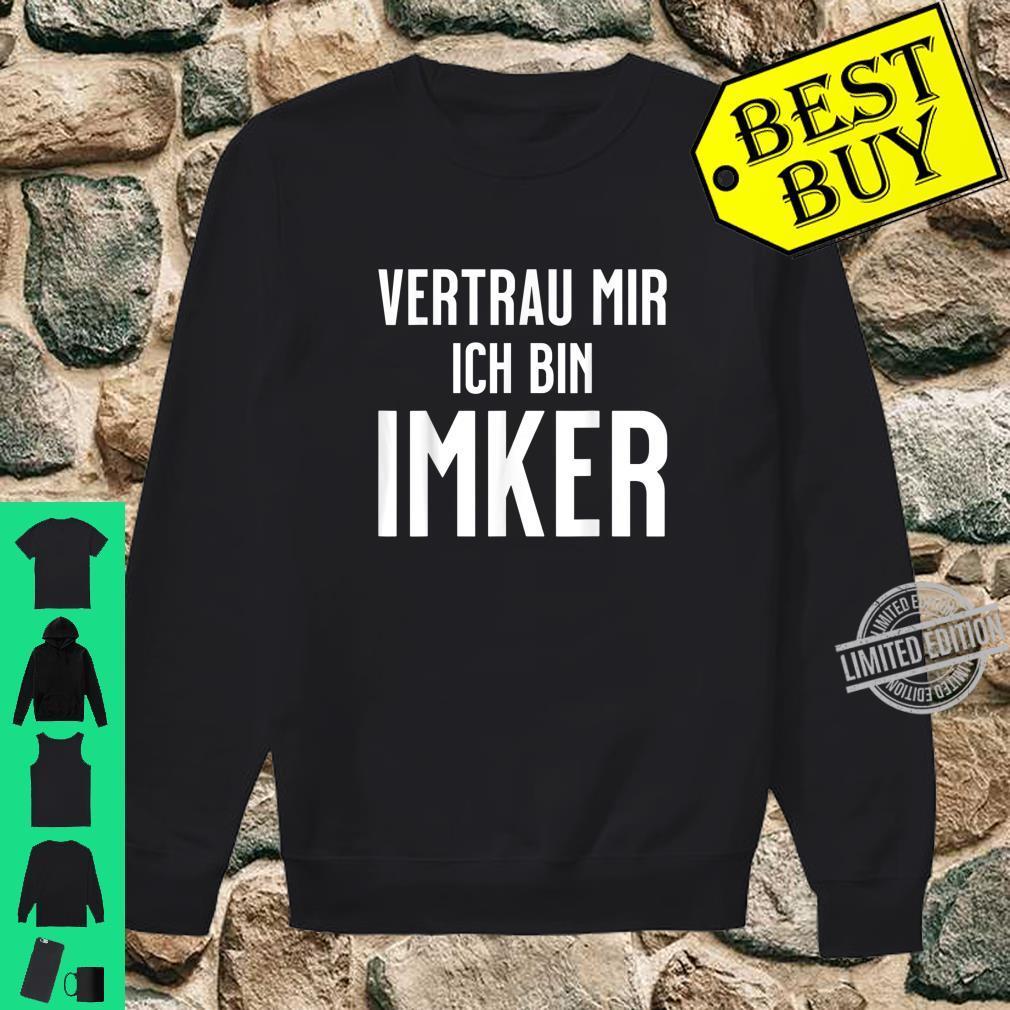Vertrau mir ich bin Imker Shirt sweater
