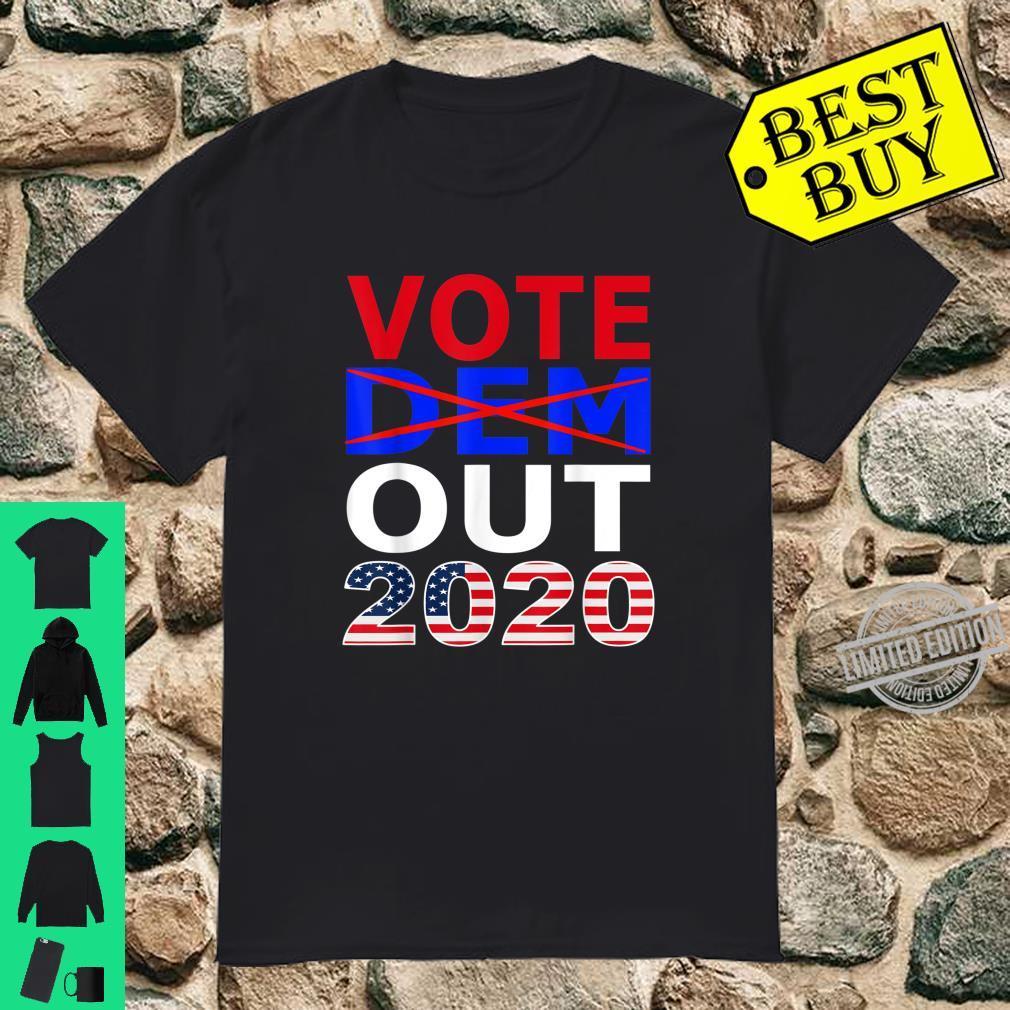 Vote Dem Out 2020 Pro Republican Conservative AntiDemocrat Shirt