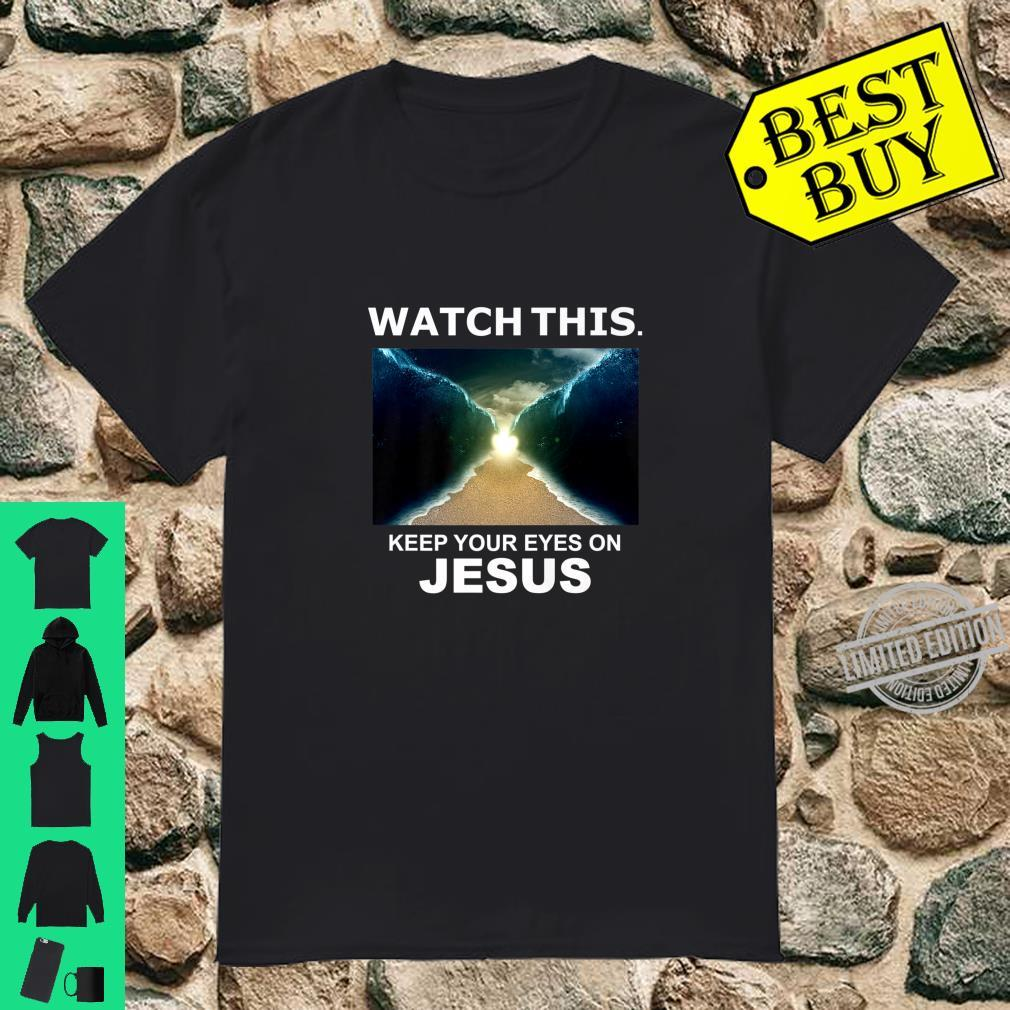 Watch This Moses Red Sea Jesus Miracle Easter Christian Shirt