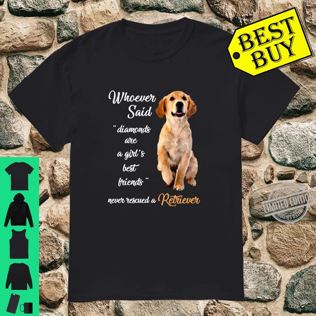 Whoever Said Retriever is Best Dog Girls Dogs Shirt
