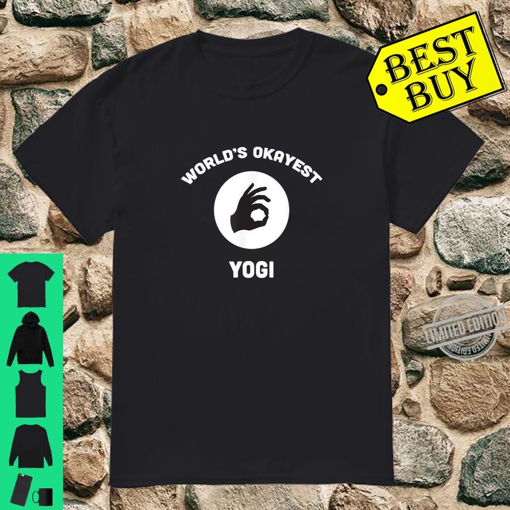 Worlds Okayest Yogi OKsign Namaste Pilates Yoga Shirt