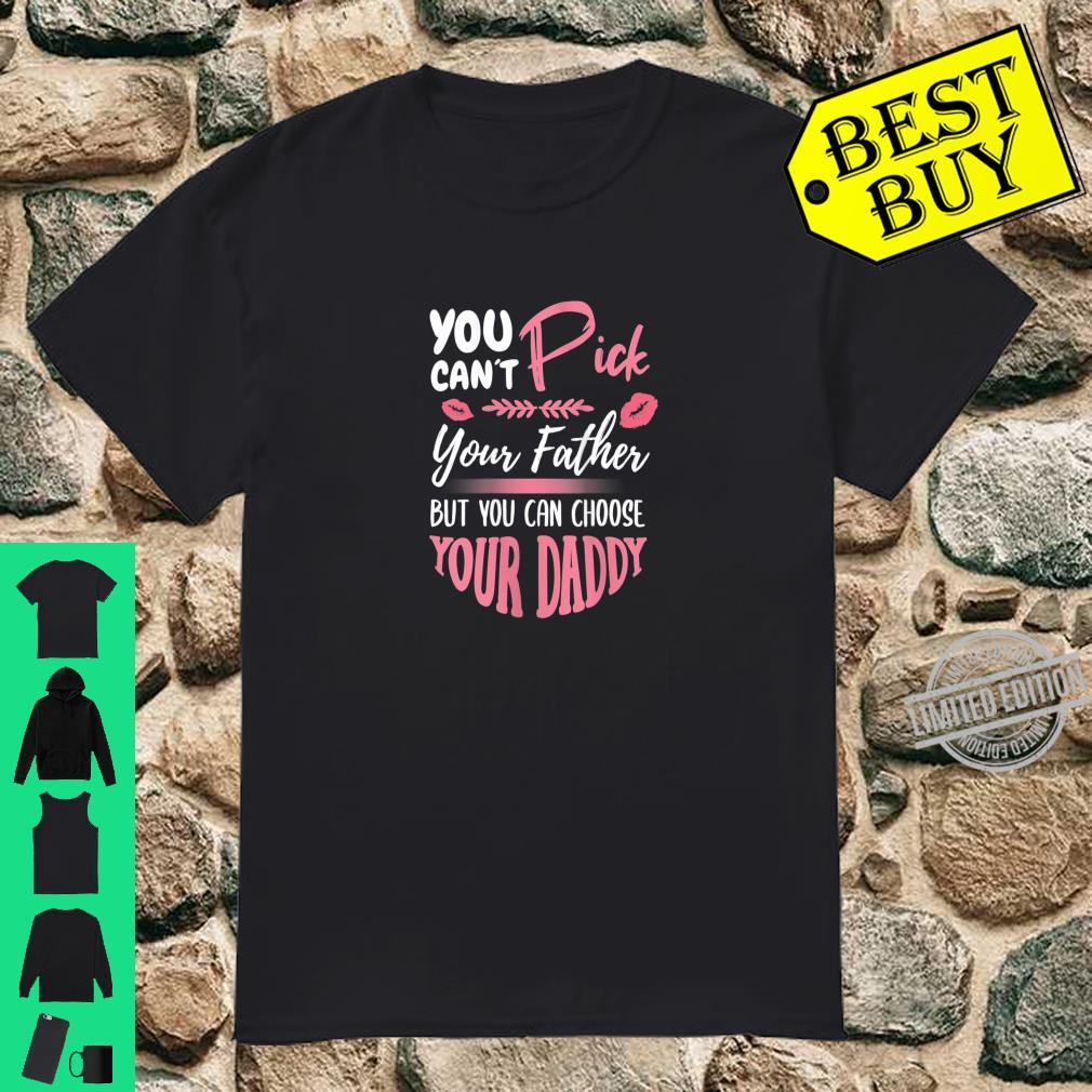 You Can Choose Your Daddy Naughty BDSM Sexy Adult Shirt